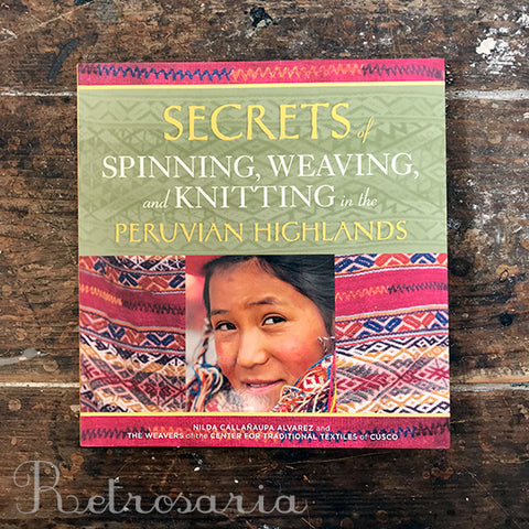 Secrets of Spinning, Weaving and Knitting in the Peruvian Highlands