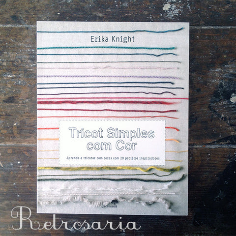 Erika Knight Tricot Simples com Cor