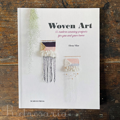 Woven Art - 15 modern weaving projects for you and your home