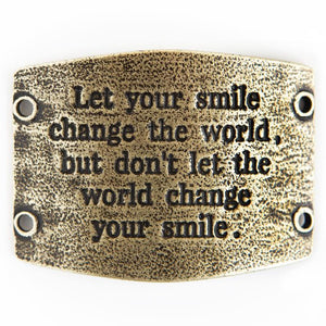 LET YOUR SMILE CHANGE THE WORLD SENTIMENT
