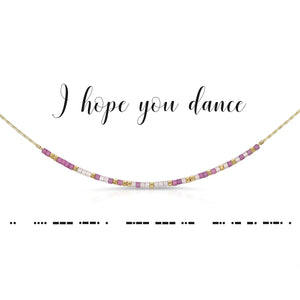 MORSE CODE NECKLACE - I HOPE YOU DANCE