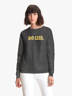 Mother Do Less Sweatshirt
