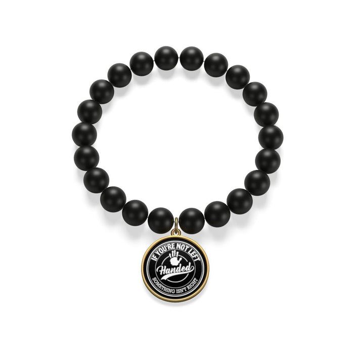 Accessories - If You're Not Left Handed Something Isn't Right Matte Onyx Bracelet