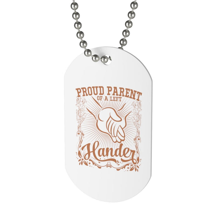 Accessories - Proud Parent Of A Left Hander Dog Tag