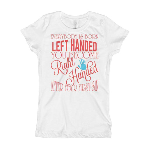 Everybody Is Born Left Handed Girl's T-Shirt