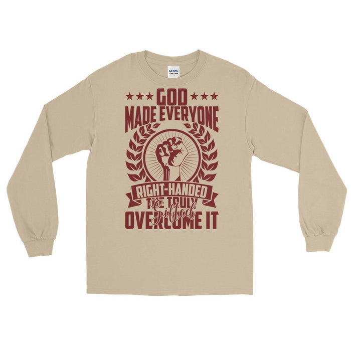 God Made Everyone Right Handed Unisex Long Sleeve T-Shirt