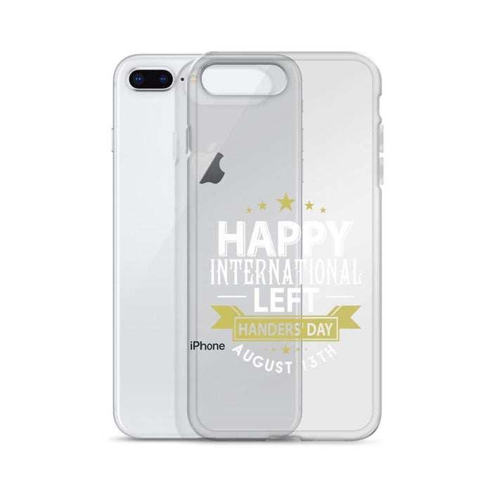 Happy International Left Handers Day August 13th IPhone Case