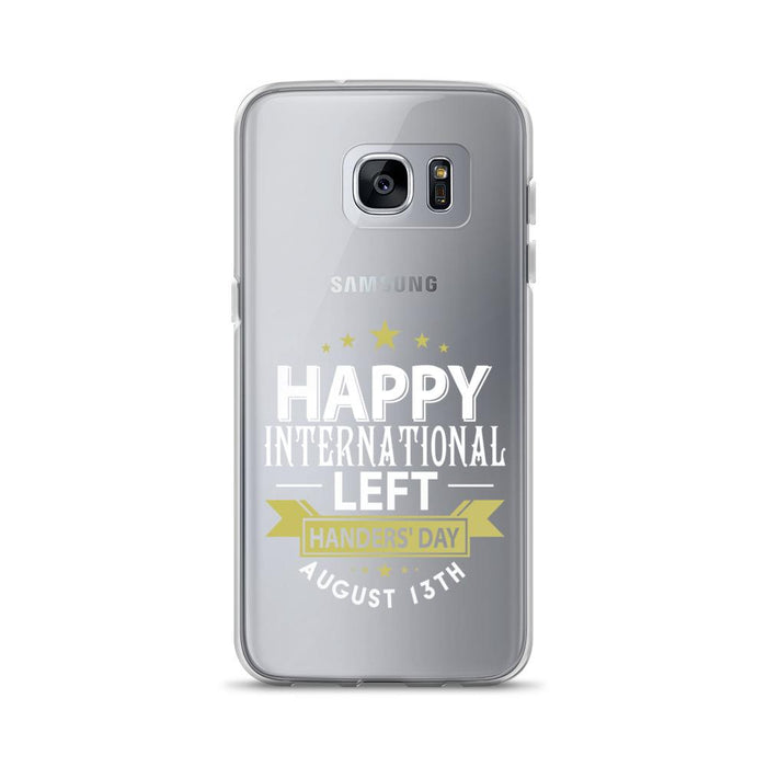 Happy International Left Handers Day August 13th Samsung Case