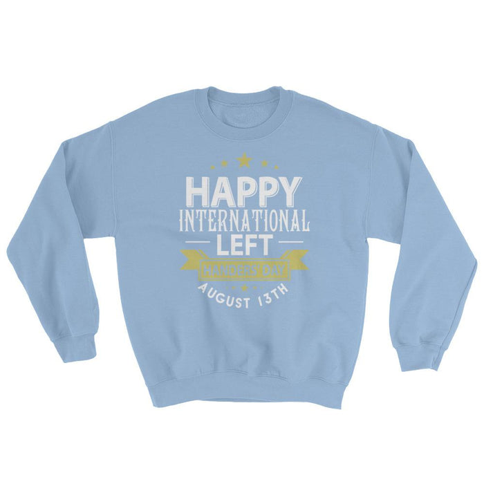 Happy International Left Handers' Day August 13th Unisex Sweatshirt