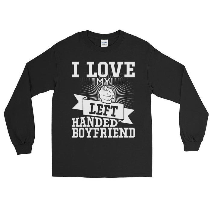 I Love My Left Handed Boyfriend Unisex Long Sleeve T-Shirt