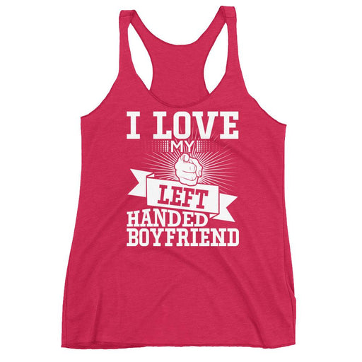 I Love My Left Handed Boyfriend Women's Racerback Tank