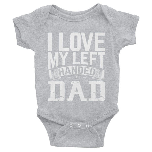 I Love My Left Handed Dad Infant Bodysuit/Onesie