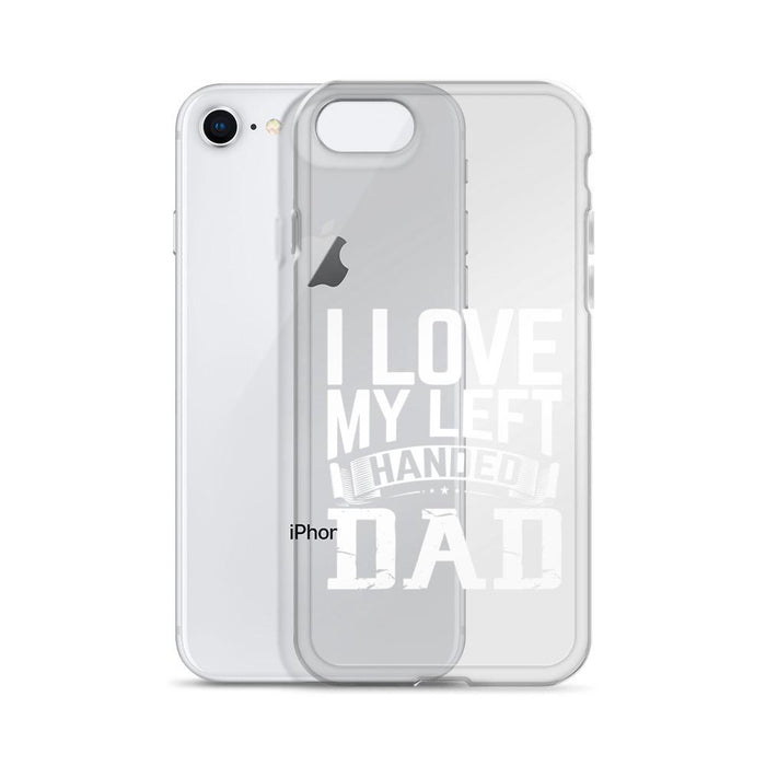 I Love My Left Handed Dad IPhone Case