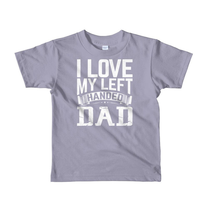 I Love My Left Handed Dad Short Sleeve Kids T-shirt