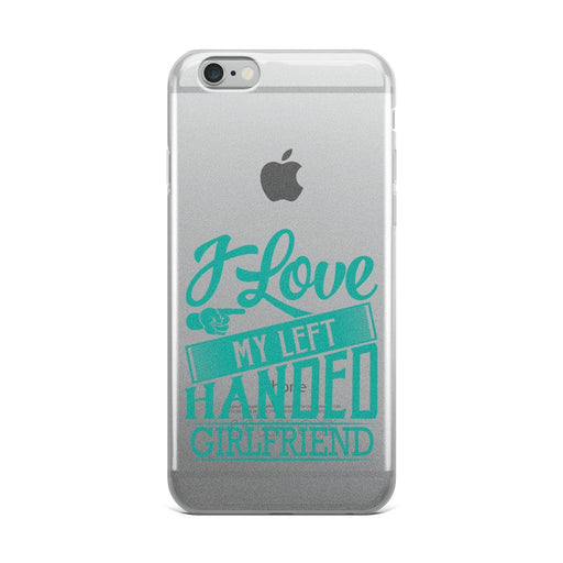 I Love My Left Handed Girlfriend IPhone Case