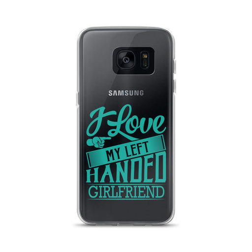 I Love My Left Handed Girlfriend Samsung Case