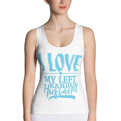 I Love My Left Handed Husband Fitted Sexy Tank Top