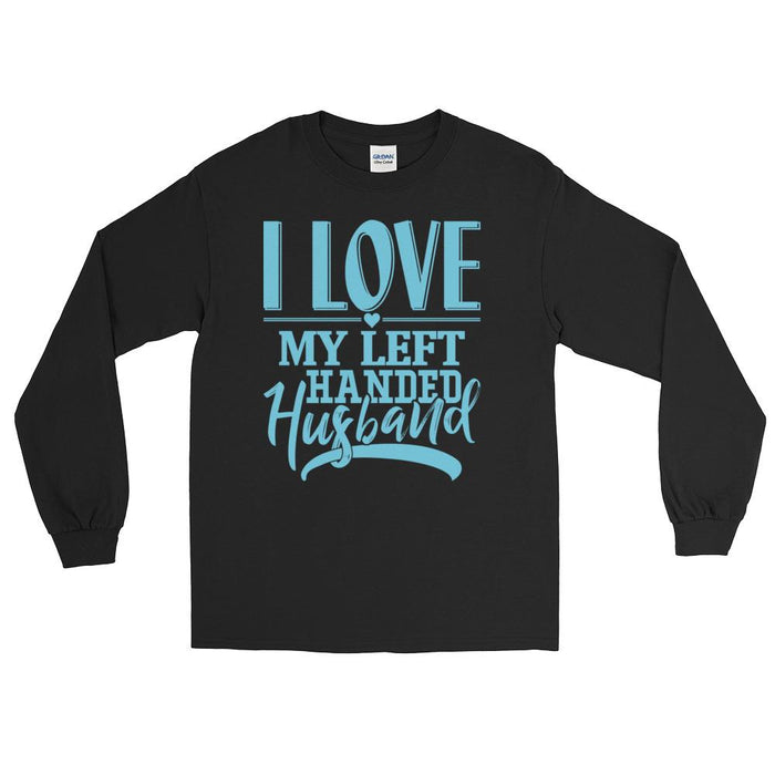 I Love My Left Handed Husband Long Sleeve Unisex T-Shirt