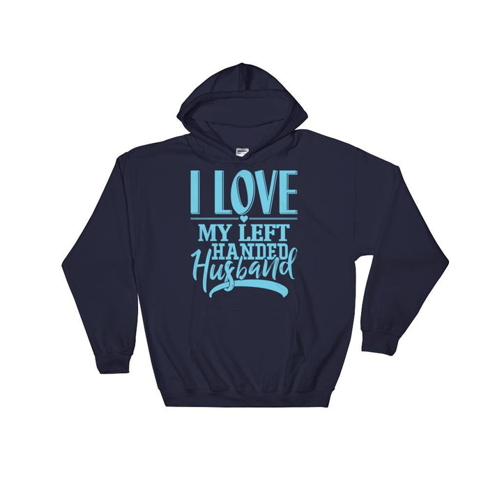 I Love My Left Handed Husband Unisex Hooded Sweatshirt