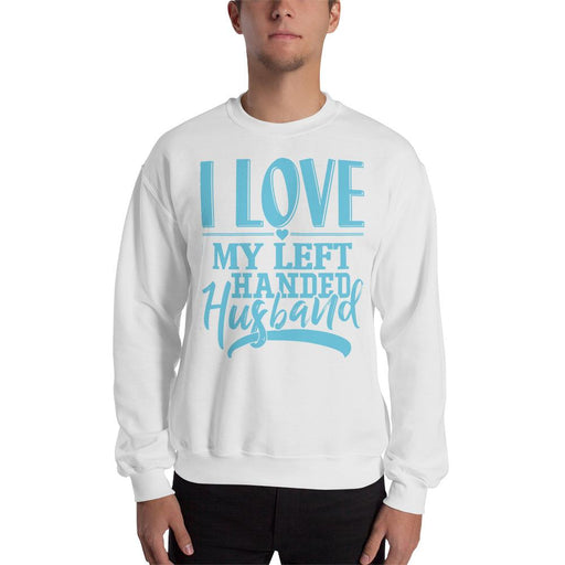 I Love My Left Handed Husband Unisex Sweatshirt