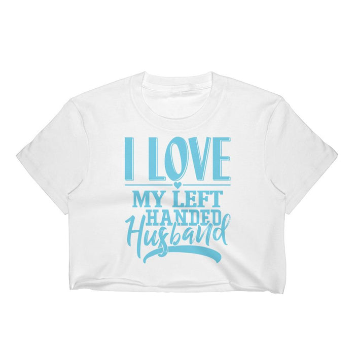I Love My Left Handed Husband Women's Crop Top