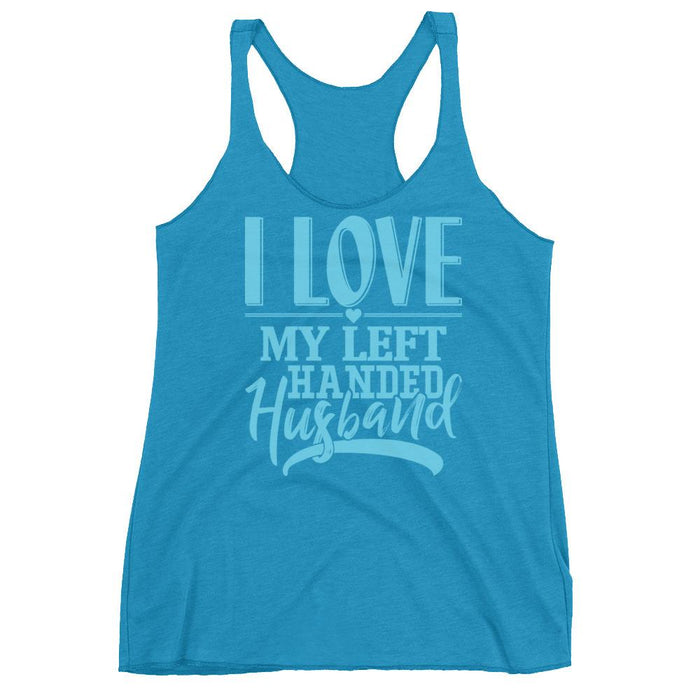 I Love My Left Handed Husband Women's Racerback Tank
