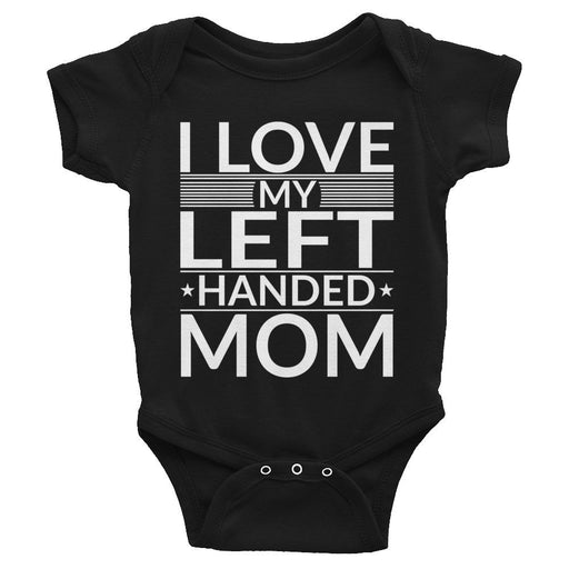 I Love My Left Handed Mom Infant Bodysuit/Onesie