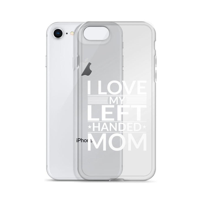 I Love My Left Handed Mom IPhone Case