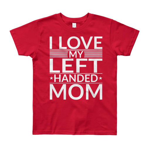 I Love My Left Handed Mom  Kids/Youth Short Sleeve T-Shirt