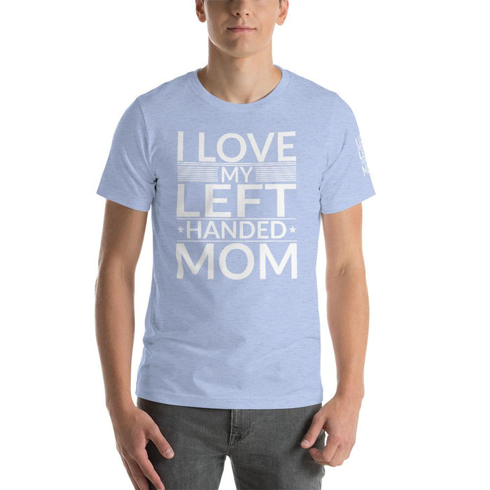 I Love My Left Handed Mom Short-Sleeve Unisex T-Shirt | Branded Left Sleeve