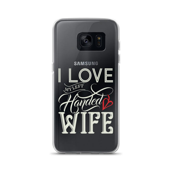 I Love My Left Handed Wife Samsung Case