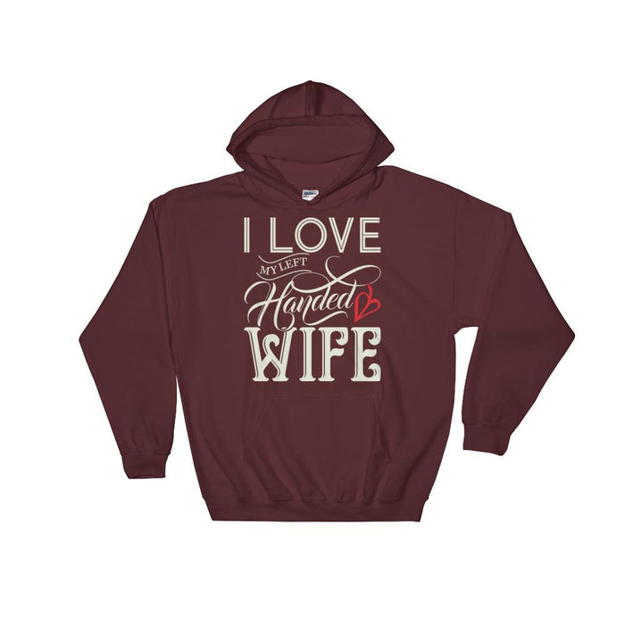 I Love My Left Handed Wife Unisex Hooded Sweatshirt