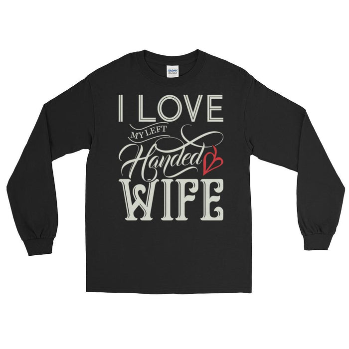 I Love My Left Handed Wife Unisex Long Sleeve T-Shirt