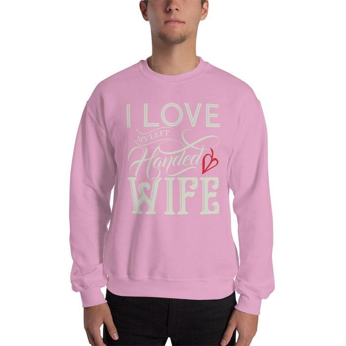 I Love My Left Handed Wife Unisex Sweatshirt