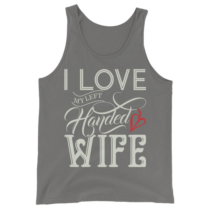 I Love My Left Handed Wife Unisex Tank Top