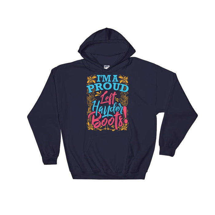 I'm A Proud Left Hander Boots! Unisex Hooded Sweatshirt