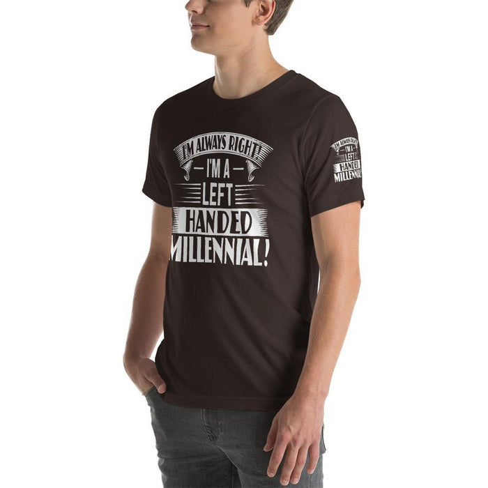 I'm Always Right I'm A Left Handed Millennial Short-Sleeve Unisex T-Shirt | Branded Left Sleeve