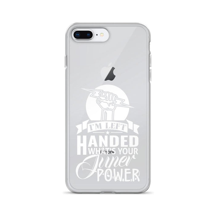 I'm Left Handed What's Your Super Power IPhone Case