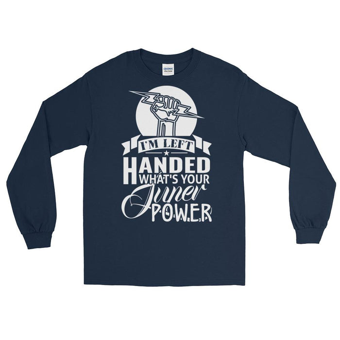 I'm Left Handed What's Your Super Power Unisex Long Sleeve T-Shirt