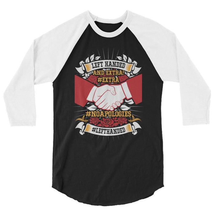 Left Handed And Extra! 3/4 Sleeve Raglan Shirt