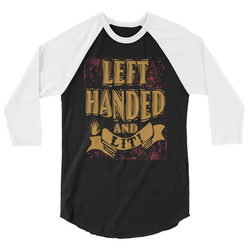 Left Handed And Lit! 3/4 Sleeve Raglan Shirt