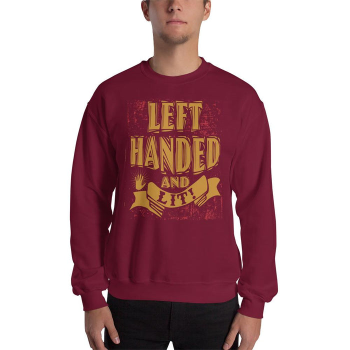 Left Handed And Lit! Unisex Sweatshirt