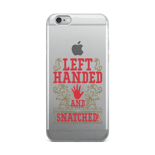 Left Handed And Snatched! IPhone Case
