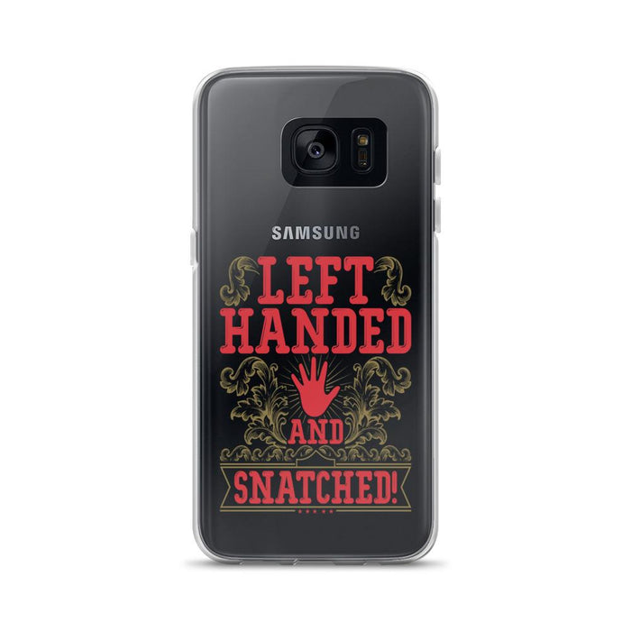 Left Handed And Snatched! Samsung Case
