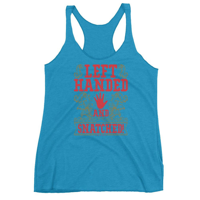 Left Handed And Snatched! Women's Racerback Tank