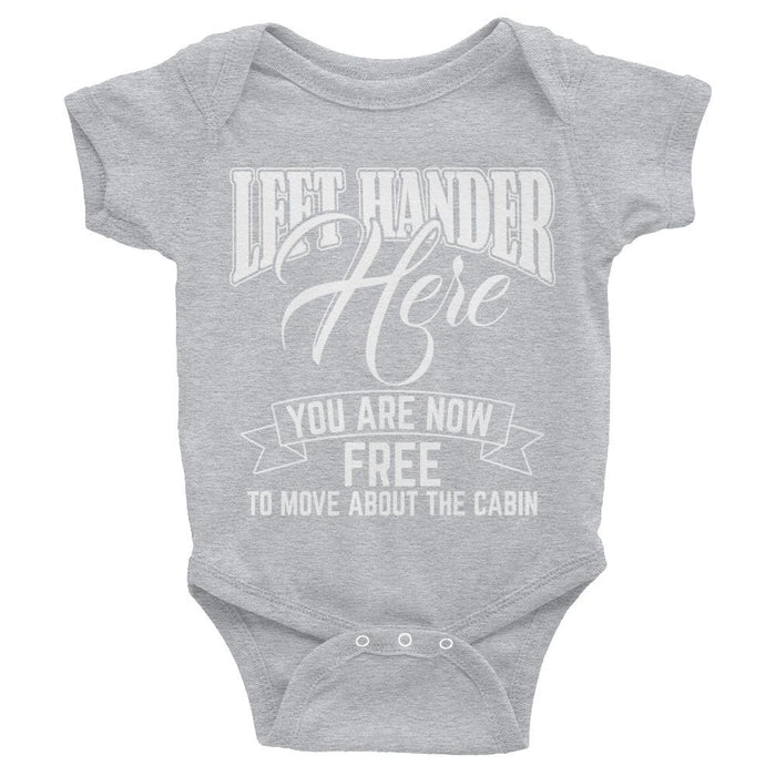 Left Hander Here You Are Now Free To Move About The Cabin Infant Bodysuit/onesie