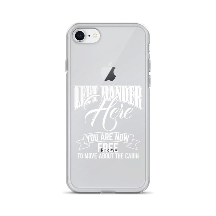 Left Hander Here You Are Now Free To Move About The Cabin IPhone Case