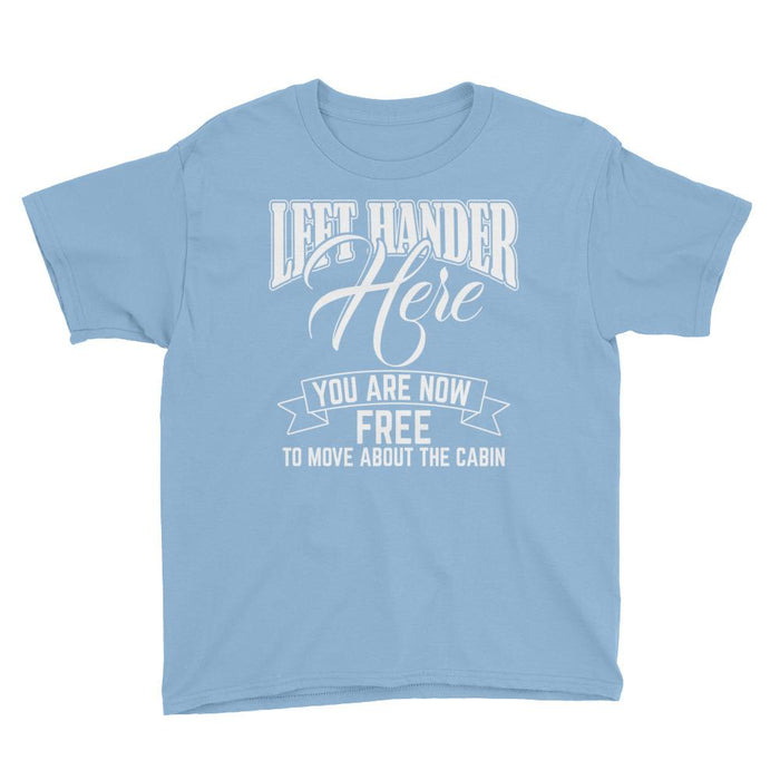 Left Hander Here You Are Now Free To Move About The Cabin Kids/Youth Short Sleeve T-Shirt