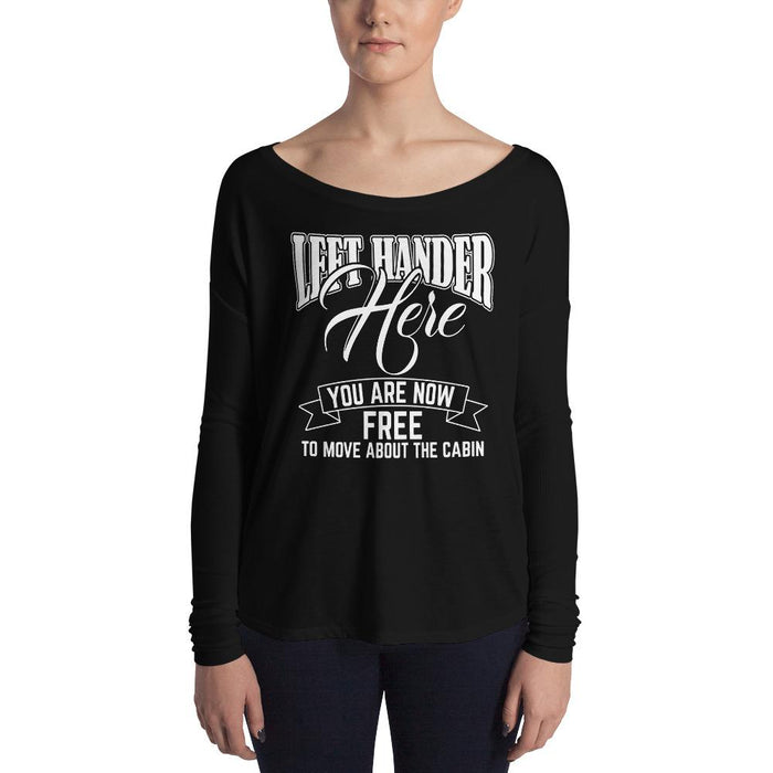 Left Hander Here You Are Now Free To Move About The Cabin Ladies' Long Sleeve T-Shirt