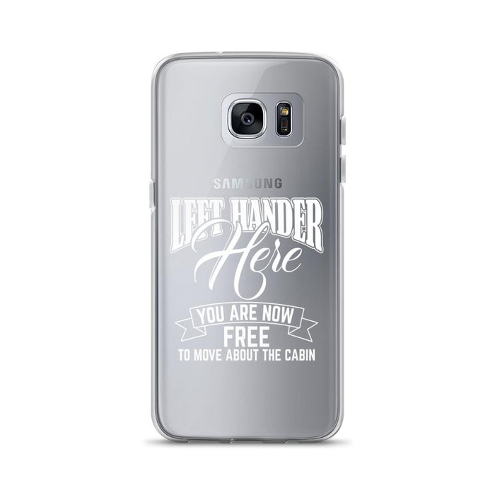 Left Hander Here You Are Now Free To Move About The Cabin Samsung Case
